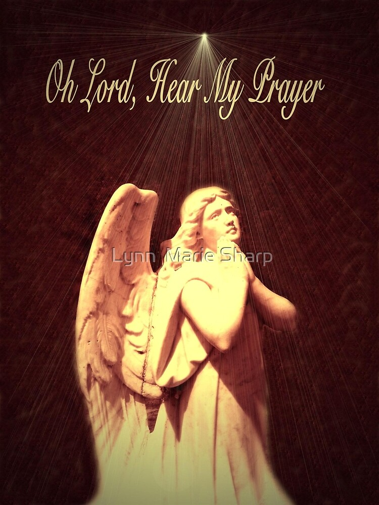 Oh Lord, Hear My Prayer by Marie Sharp