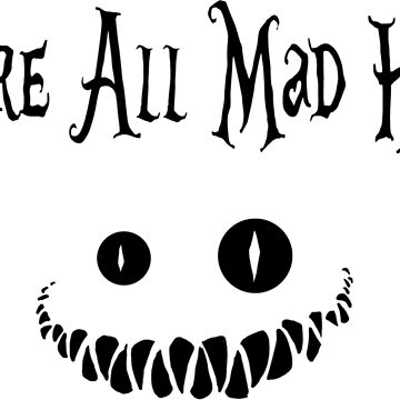 We're all mad here by Ntok