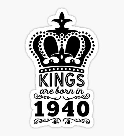 Birthday Boy Shirt - Kings Are Born In 1940 Sticker