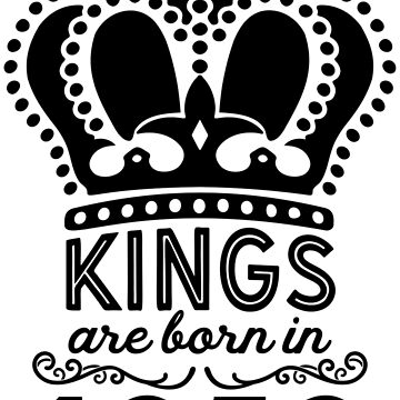 Birthday Boy Shirt - Kings Are Born In 1952 by wantneedlove