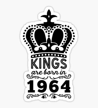 Birthday Boy Shirt - Kings Are Born In 1964 Sticker