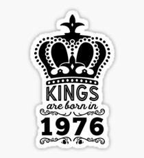Birthday Boy Shirt - Kings Are Born In 1976 Sticker