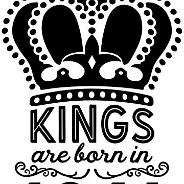 Birthday Boy Shirt - Kings Are Born In 1941 by wantneedlove