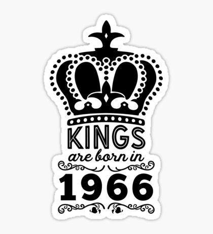 Birthday Boy Shirt - Kings Are Born In 1966 Sticker