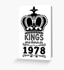 Birthday Boy Shirt - Kings Are Born In 1978 Greeting Card