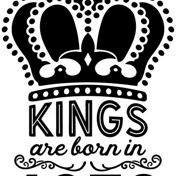 Birthday Boy Shirt - Kings Are Born In 1978 by wantneedlove