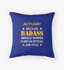 Actuary Badass Birthday Funny Christmas Cool Gift Floor Pillow