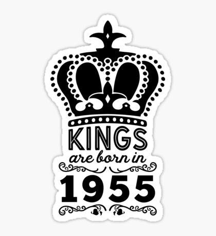 Birthday Boy Shirt - Kings Are Born In 1955 Sticker