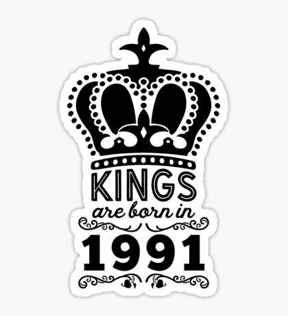 Birthday Boy Shirt - Kings Are Born In 1991 Sticker