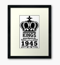 Birthday Boy Shirt - Kings Are Born In 1945 Framed Print