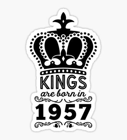 Birthday Boy Shirt - Kings Are Born In 1957 Sticker