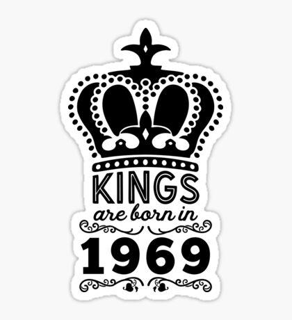 Birthday Boy Shirt - Kings Are Born In 1969 Sticker