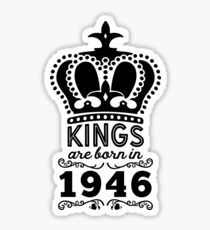 Birthday Boy Shirt - Kings Are Born In 1946 Sticker