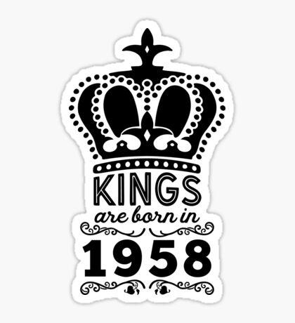 Birthday Boy Shirt - Kings Are Born In 1958 Sticker