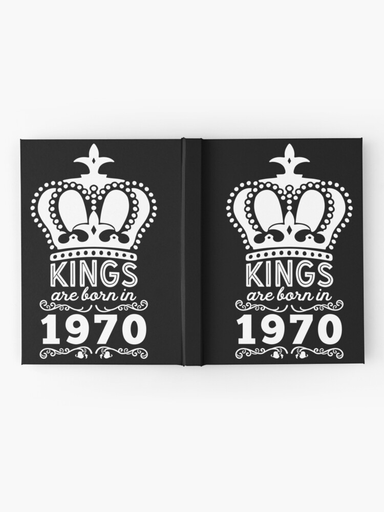 Alternate view of Birthday Boy Shirt - Kings Are Born In 1970 Hardcover Journal