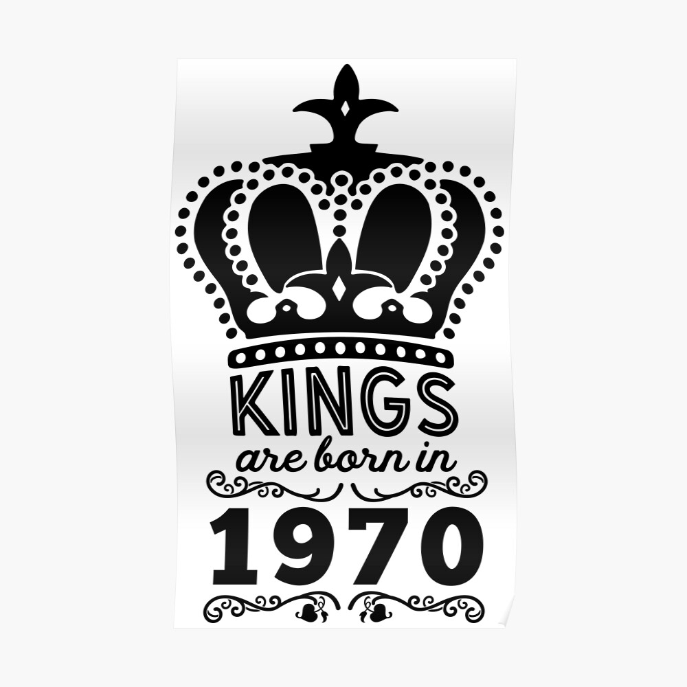 Birthday Boy Shirt - Kings Are Born In 1970 Poster