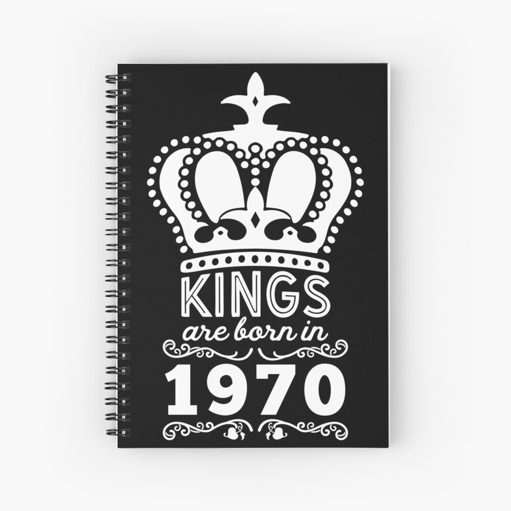 Birthday Boy Shirt - Kings Are Born In 1970 Spiral Notebook