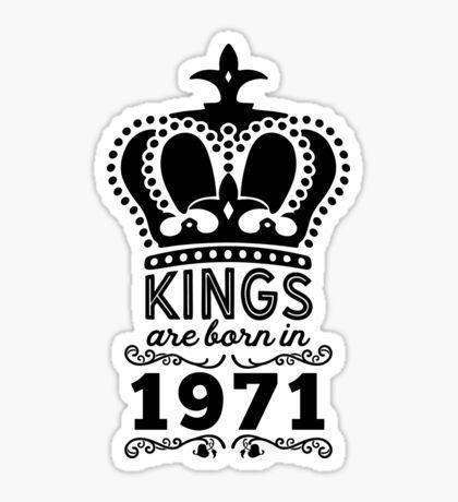Birthday Boy Shirt - Kings Are Born In 1971 Sticker
