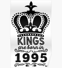 Birthday Boy Shirt - Kings Are Born In 1995 Poster
