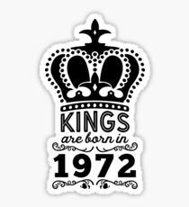 Birthday Boy Shirt - Kings Are Born In 1972 Sticker
