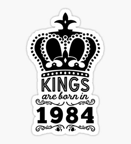 Birthday Boy Shirt - Kings Are Born In 1984 Sticker