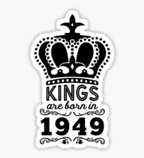 Birthday Boy Shirt - Kings Are Born In 1949 Sticker