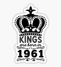 Birthday Boy Shirt - Kings Are Born In 1961 Sticker