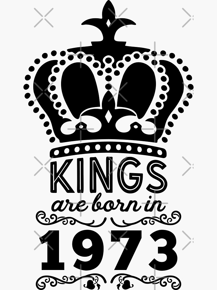 Birthday Boy Shirt - Kings Are Born In 1973 by wantneedlove