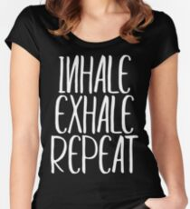 Inhale exhale repeat Women's Fitted Scoop T-Shirt