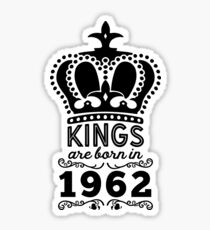 Birthday Boy Shirt - Kings Are Born In 1962 Sticker