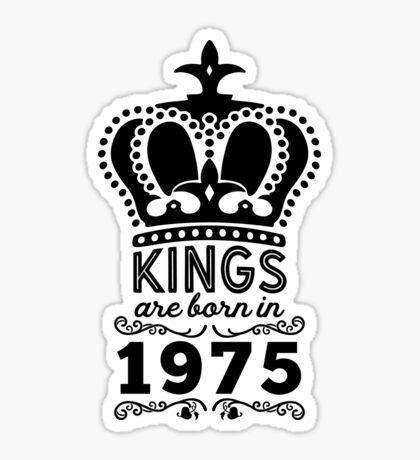 Birthday Boy Shirt - Kings Are Born In 1975 Sticker