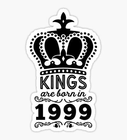 Birthday Boy Shirt - Kings Are Born In 1999 Sticker