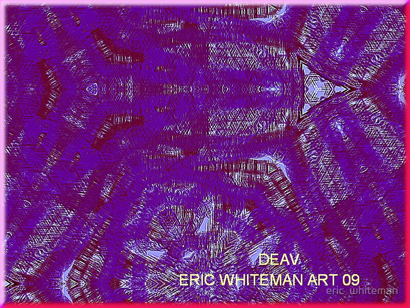 ( DEAV )  ERIC WHITEMAN ART   by eric  whiteman