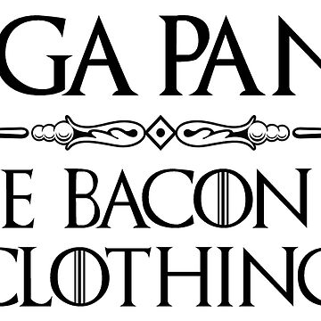 Yoga Pants - The Bacon of Clothing - Funny Leggings Gifts by merkraht