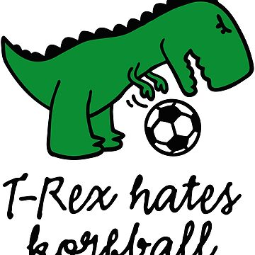 T-Rex hates volleyball volleyball ball funny dinos by LaundryFactory