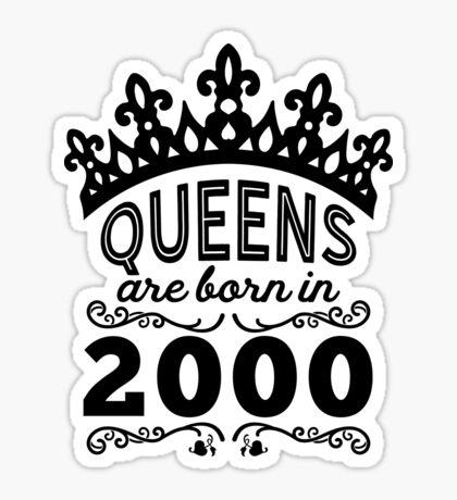 Birthday Girl Shirt - Queens Are Born In 2000 Sticker
