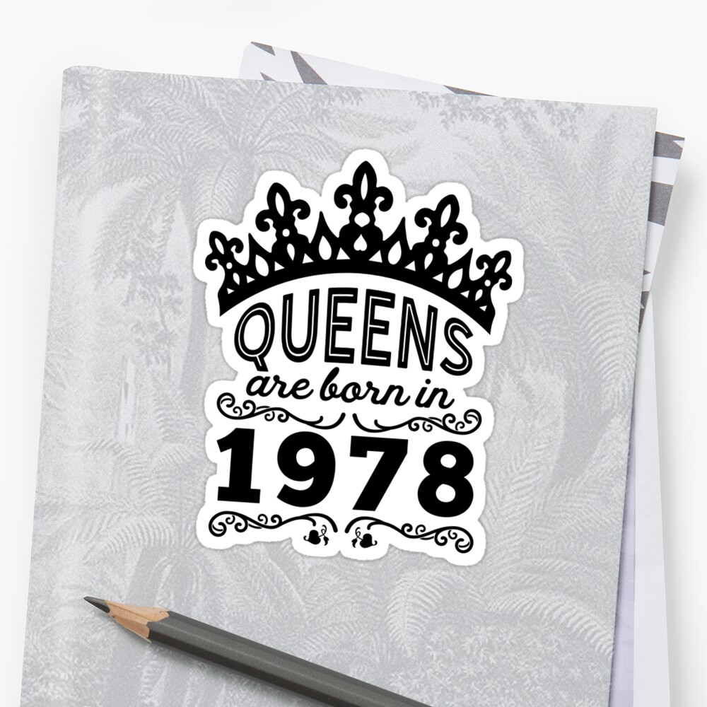 Birthday Girl Shirt - Queens Are Born In 1978 Stickers