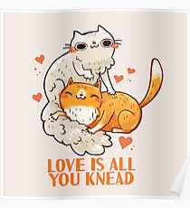 Cute Cats - Love is all you knead  Poster
