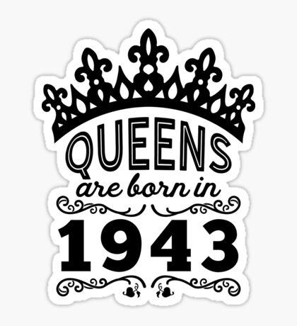 Birthday Girl Shirt - Queens Are Born In 1943 Sticker