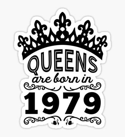Birthday Girl Shirt - Queens Are Born In 1979 Sticker