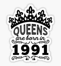 Birthday Girl Shirt - Queens Are Born In 1991 Sticker