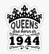 Birthday Girl Shirt - Queens Are Born In 1944 Sticker