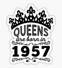 Birthday Girl Shirt - Queens Are Born In 1957 Sticker