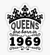 Birthday Girl Shirt - Queens Are Born In 1969 Sticker