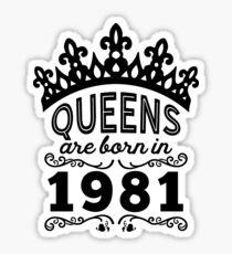 Birthday Girl Shirt - Queens Are Born In 1981 Sticker