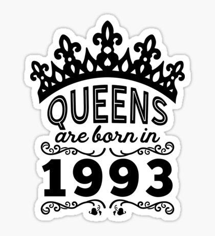 Birthday Girl Shirt - Queens Are Born In 1993 Sticker