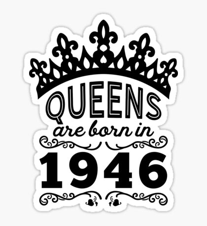 Birthday Girl Shirt - Queens Are Born In 1946 Sticker