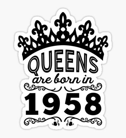 Birthday Girl Shirt - Queens Are Born In 1958 Sticker