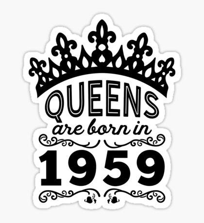 Birthday Girl Shirt - Queens Are Born In 1959 Sticker