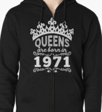Birthday Girl Shirt - Queens Are Born In 1971 Zipped Hoodie